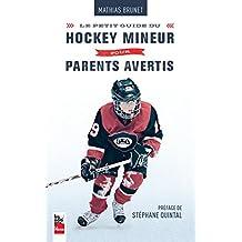 Petit guide du hockey mineur pour parents avertis (French Edition)