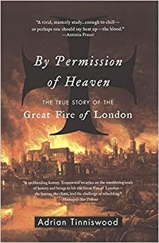 Book By Permission of Heaven: The True Story of the Great Fire of London