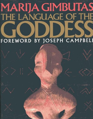 The Language of the Goddess: Unearthing the Hidden Symbols of Western Civilization by Brand: HARPER AND ROW