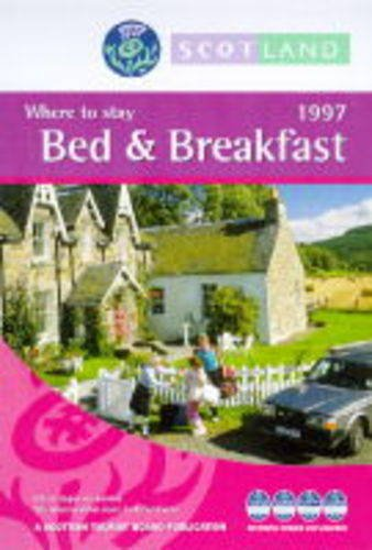 Scotland: 1997 Bed & Breakfast : Where to Stay (SCOTLAND BED AND BREAKFAST)...
