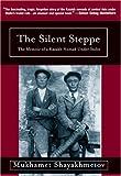"""""""Silent Steppe The Memoir of a Kazakh Nomad Under Stalin"""" av Mukhamet Shayakhmetov"""