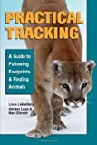 Practical Tracking, Mark Elbroch and Adriann Louw, 081173627X