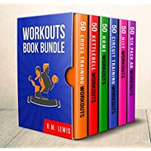 Workouts Ultimate Book Bundle: 6 Books in 1 - 300 Workouts in Total Consisting of Six Pack Ab Workouts, At Home Workouts, Cross Training, Circuit Training, HIIT and Kettlebell Workouts