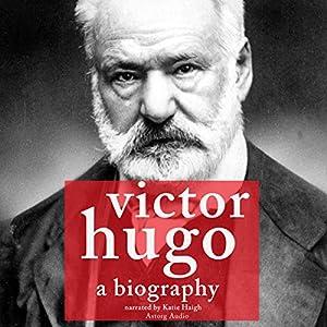 Victor Hugo: A Biography Audiobook