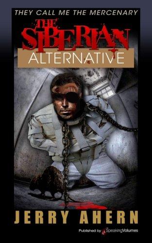 The Siberian Alternative (They Call Me the Mercenary) (Volume 14) ebook