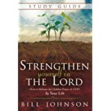 Strenthen Yourself in the Lord Study Guide: How to Release the Hidden Power of God in Your Life