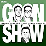 The Goon Show Compendium: Volume 11 (Series 9, Pt 2 & Series 10): Twenty episodes of the classic BBC radio comedy series | Spike Milligan