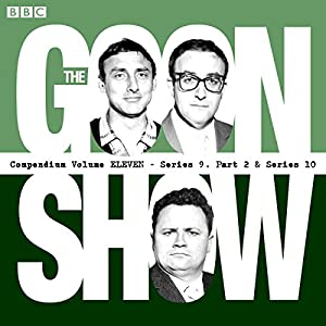 The Goon Show Compendium: Volume 11 (Series 9, Pt 2 & Series 10) Radio/TV Program