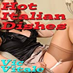 Hot Italian Dishes | Vic Vitale
