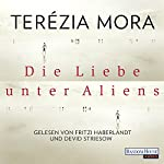 Die Liebe unter Aliens | Terézia Mora