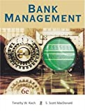 Bank Management 6Th Edition( Hardcover ) By Koch, Timothy W.; Macdonald, S. Scott Published By South-Western College Pub