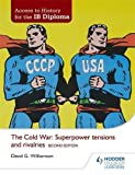 Cold War: Superpower Tensions & Rivalries (Access to History for the Ib Diploma)