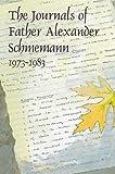 The Journals of Father Alexander Schmemann, 1973-1983, Alexander Schmemann, 0881412007