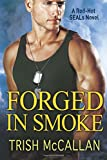 Forged in Smoke (A Red-Hot SEALs Novel)