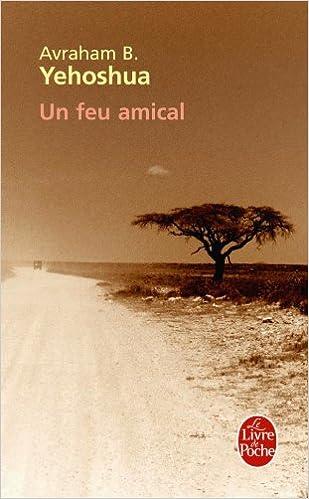 Un Feu Amical Le Livre De Poche French Edition Avraham