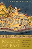 Journey to the East: The Jesuit Mission to China, 1579-1724