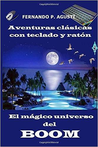 El mágico universo del Boom: Aventuras clásicas (Spanish Edition): Fernando Pérez Agustí: 9781725537484: Amazon.com: Books