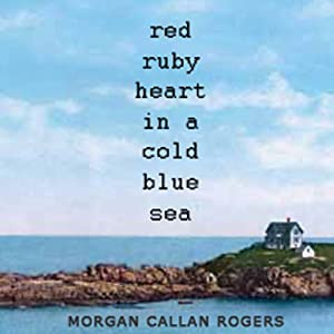Red Ruby Heart in a Cold Blue Sea Audiobook