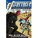 Sentinels: The Dark Crusade: Sentinels Superhero Novels, Vol 8 (Volume 8)