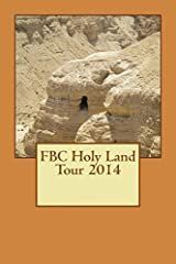 FBC Holy Land Tour 2014 by William E Johnson (2014-03-28) Paperback
