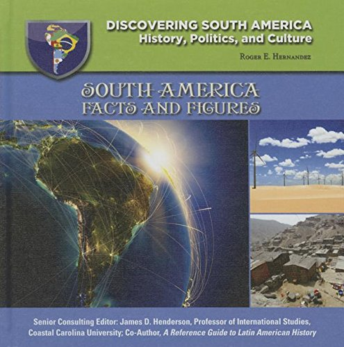 South America: Facts and Figures (Discovering South America: History, Politics, and Culture)