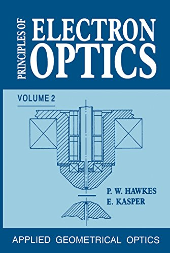 Principles of Electron Optics: Applied Geometrical Optics: 2 (Principles Of Electron Optics compare prices)