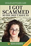 I Got Scammed So You Don't Have To!: How to Find Legitimate Work at Home and Random Jobs in a Scamming Economy by Mooradian, Bethany (2012) Paperback