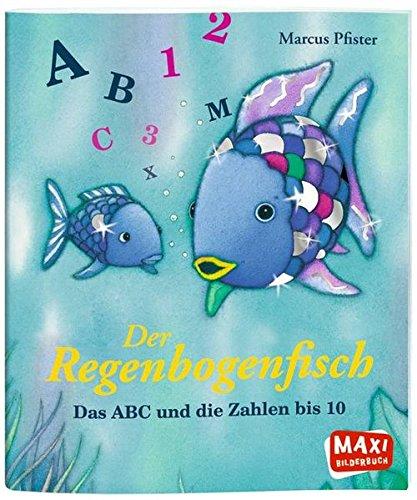 Der Regenbogenfisch. Das ABC und die Zahlen von 1 bis 10