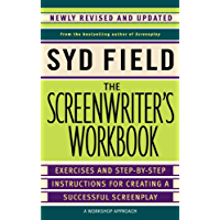 The Screenwriter's Workbook: Exercises and Step-by-Step Instructions for Creating a Successful Screenplay, Newly Revised and Updated (English Edition)