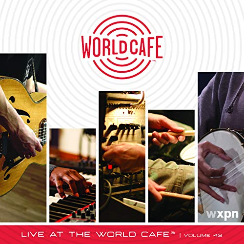 Live at the World Cafe 43 (Cafe At The End Of The Universe)
