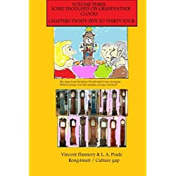 volume three, some thoughts on grandfather clocks: chapters twenty five to thirty four