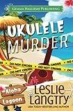 Ukulele Murder: A Nani Johnson Mystery (Aloha Lagoon Mysteries) (Volume 1)