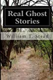 Real Ghost Stories, William T. Stead, 1499684169