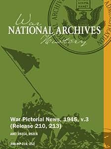 War Pictorial News, 1945, v.3 (Release 210, 213)