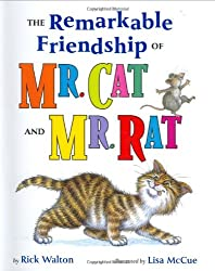 The Remarkable Friendship of Mr. Cat and Mr. Rat