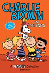 Charlie Brown and Friends: A Peanuts Collection (Peanuts Kids Book 2) Kindle Edition