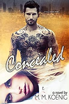 Concealed (Secrets and Lies Series Book 3) by [Koenig, M. M.]