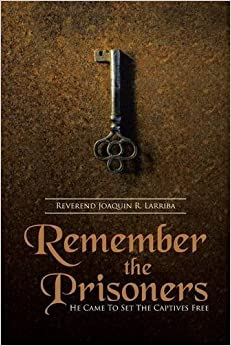 Book Remember the Prisoners: He Came to Set the Captives Free