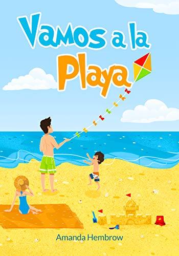 Vamos a la Playa!: Going to the beach (Spanish Edition) Kids Spanish Books: What should ...