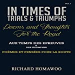 In Times of Trials and Triumphs: Poems and Thoughts for the Road | Richard Homawoo