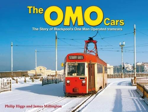 The OMO Cars: The Story of Blackpool's One Man Operated Tramcars