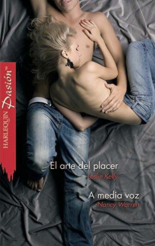 El arte del placer/A media voz (Pasión) (Spanish Edition)