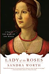 Lady of the Roses: A Novel of the Wars of the Roses by Worth, Sandra (2008) Paperback