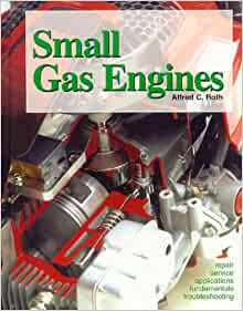 small gas engines fundamentals service troubleshooting repair applications alfred  roth