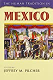 The Human Tradition in Mexico (The Human Tradition around the World series)