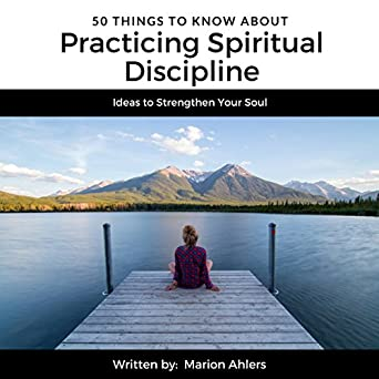 Amazon com: 50 Things to Know About Practicing Spiritual Discipline