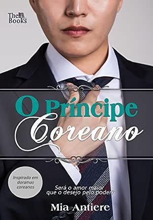 amazon com o principe coreano saranghae livro 1 portuguese edition ebook antiere mia books the kindle store o principe coreano saranghae livro 1 portuguese edition