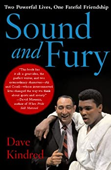 Sound and Fury: Two Powerful Lives, One Fateful Friendship by [Kindred, Dave]