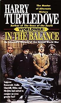 In the Balance (Worldwar, Book One) (Worldwar Series 1) by [Turtledove, Harry]