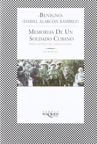 Memorias de un Soldado Cubano (Memories of a Cuban Soldier) by Alarcon, Dariel Ramirez Benigno (2003) Paperback pdf epub